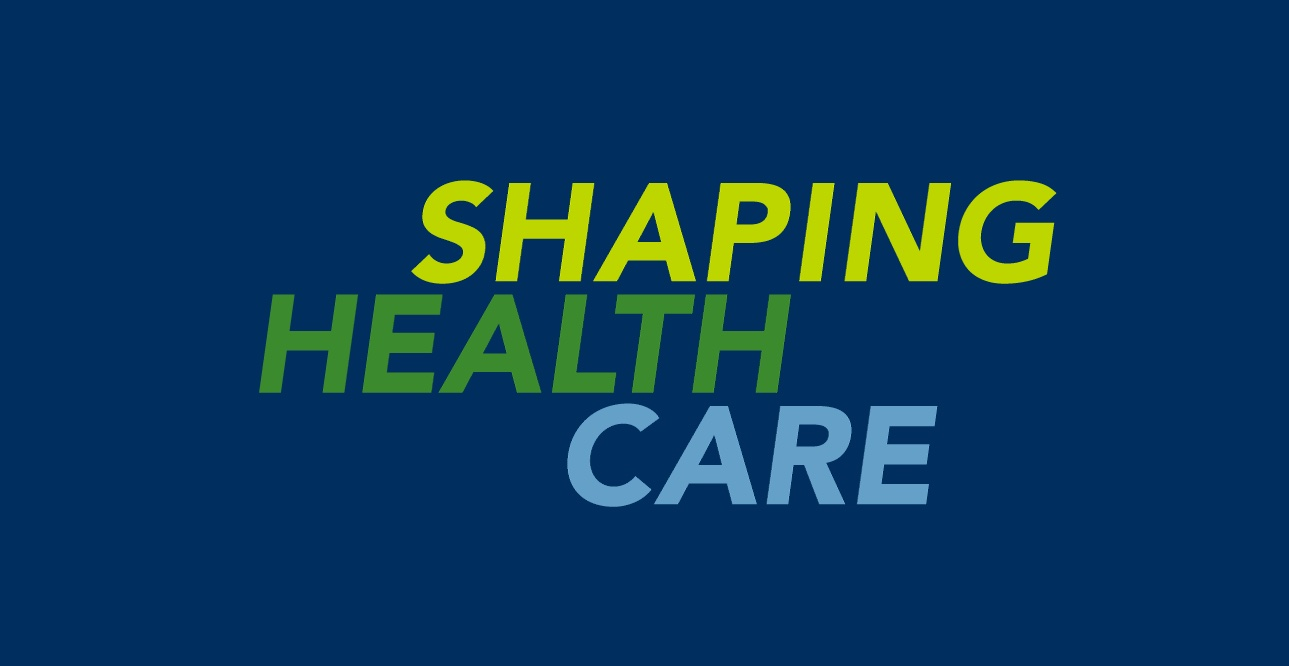 Shaping Health Care